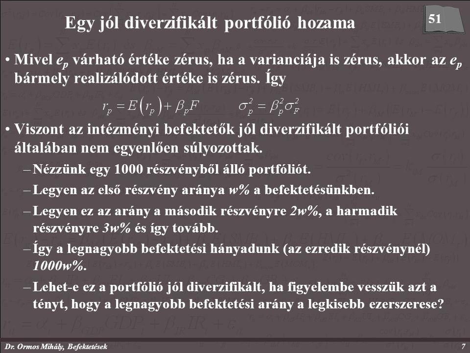 Dr. Ormos Mihály, Befektetések7 Egy jól diverzifikált portfólió hozama Mivel e p várható értéke zérus, ha a varianciája is zérus, akkor az e p bármely