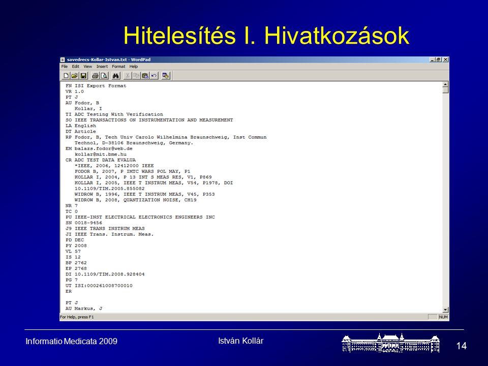 István Kollár 14 Informatio Medicata 2009 Hitelesítés I. Hivatkozások