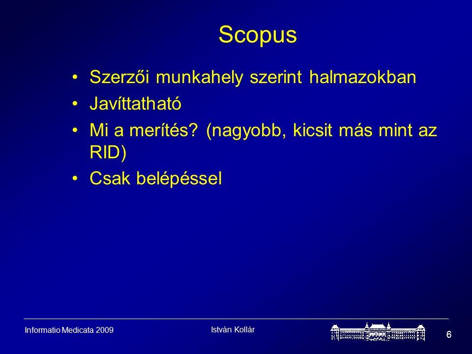István Kollár 6 Informatio Medicata 2009 Scopus Szerzői munkahely szerint halmazokban Javíttatható Mi a merítés.