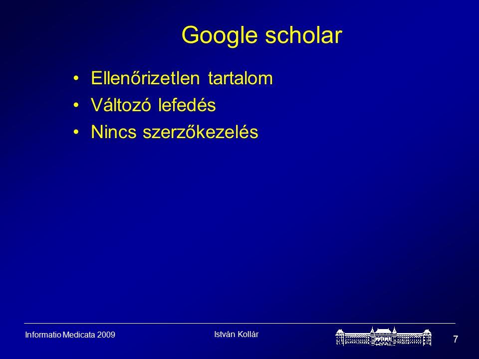 István Kollár 7 Informatio Medicata 2009 Google scholar Ellenőrizetlen tartalom Változó lefedés Nincs szerzőkezelés