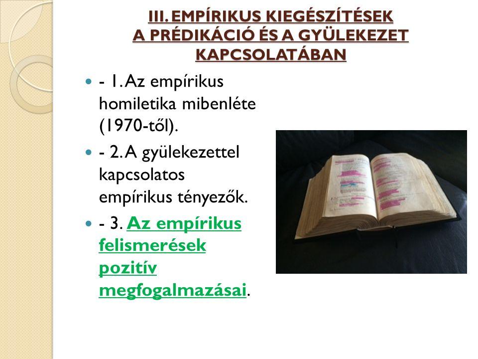III. EMPÍRIKUS KIEGÉSZÍTÉSEK A PRÉDIKÁCIÓ ÉS A GYÜLEKEZET KAPCSOLATÁBAN - 1.