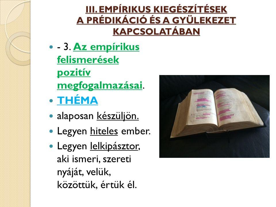 III. EMPÍRIKUS KIEGÉSZÍTÉSEK A PRÉDIKÁCIÓ ÉS A GYÜLEKEZET KAPCSOLATÁBAN - 3.