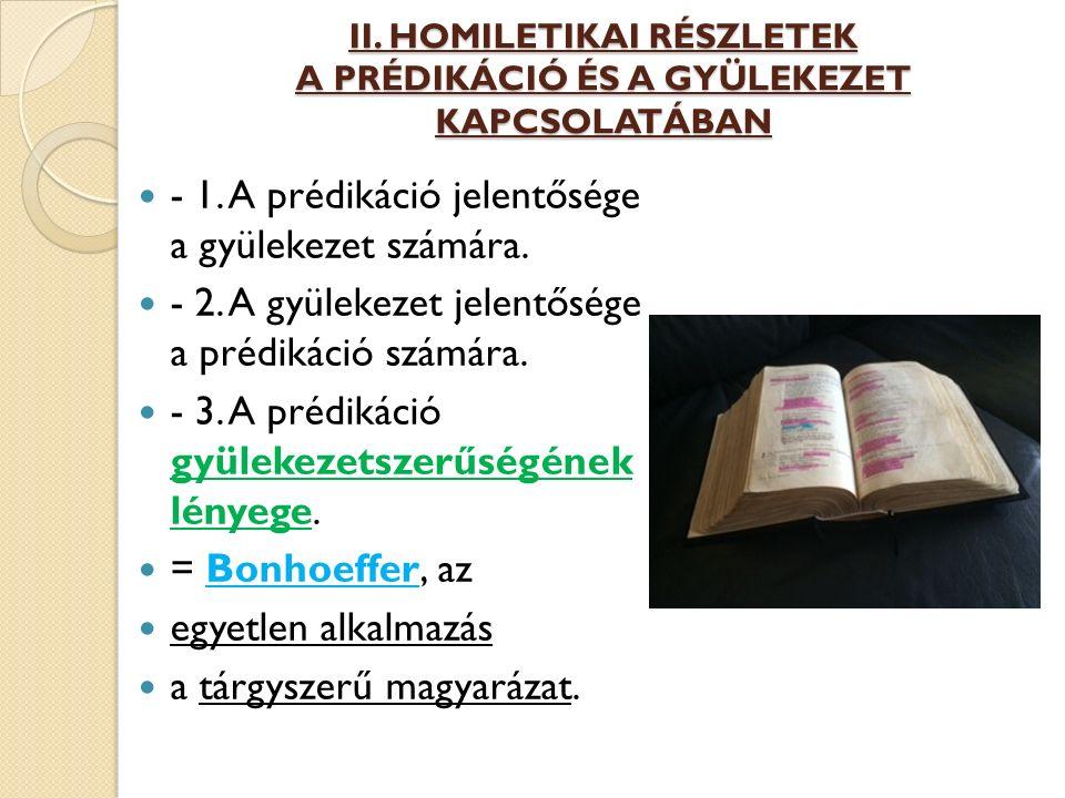 II. HOMILETIKAI RÉSZLETEK A PRÉDIKÁCIÓ ÉS A GYÜLEKEZET KAPCSOLATÁBAN - 1.