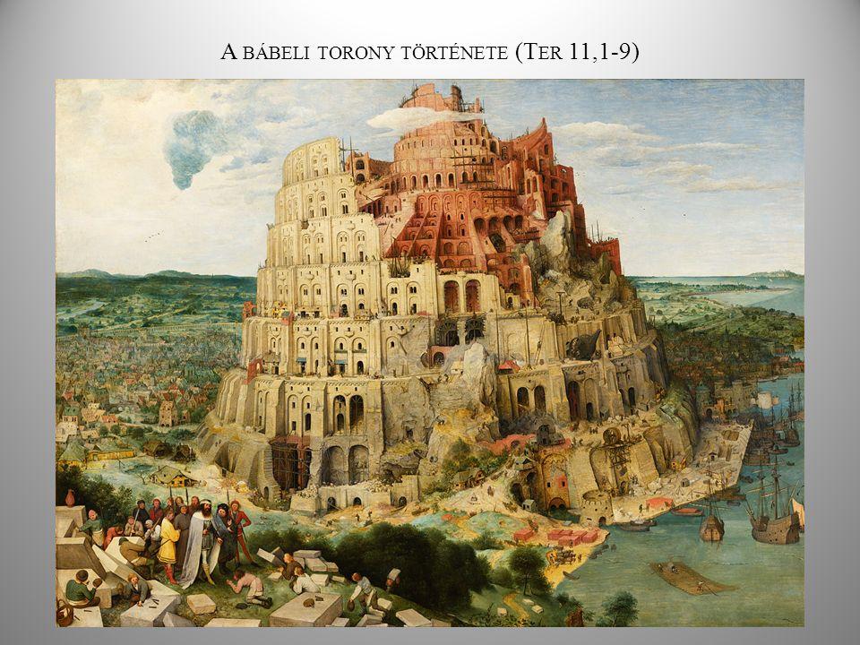 A BÁBELI TORONY TÖRTÉNETE (T ER 11,1-9)