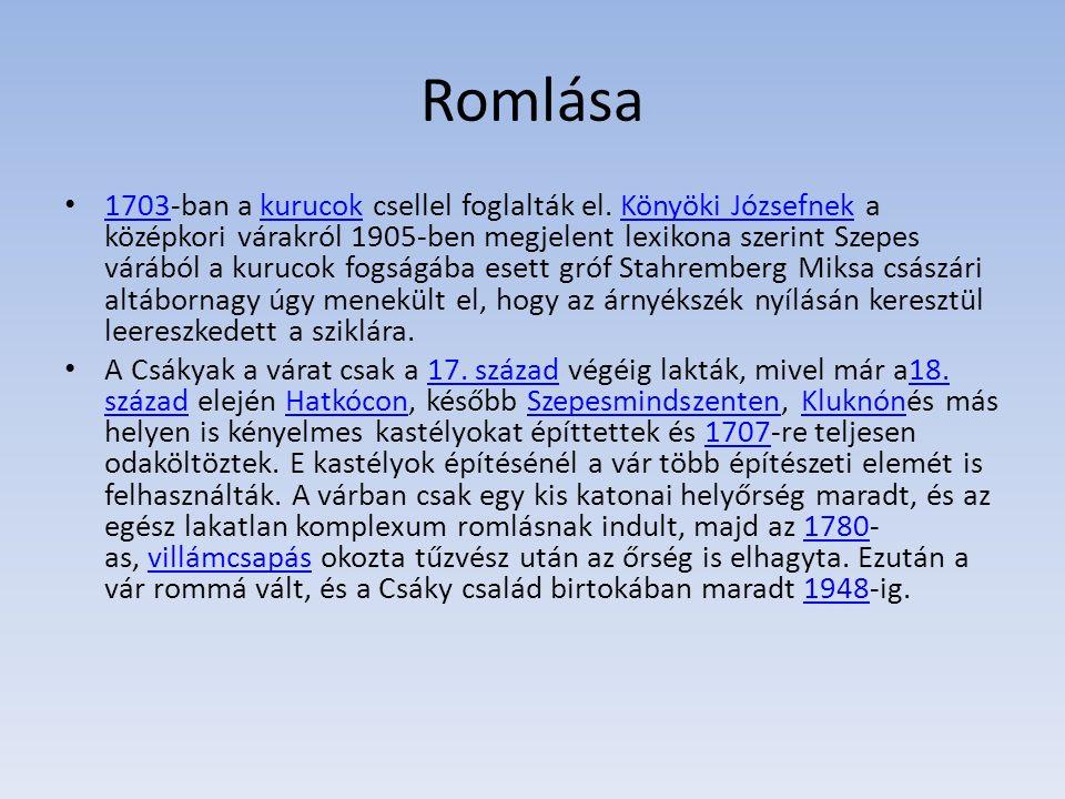 Romlása 1703-ban a kurucok csellel foglalták el.