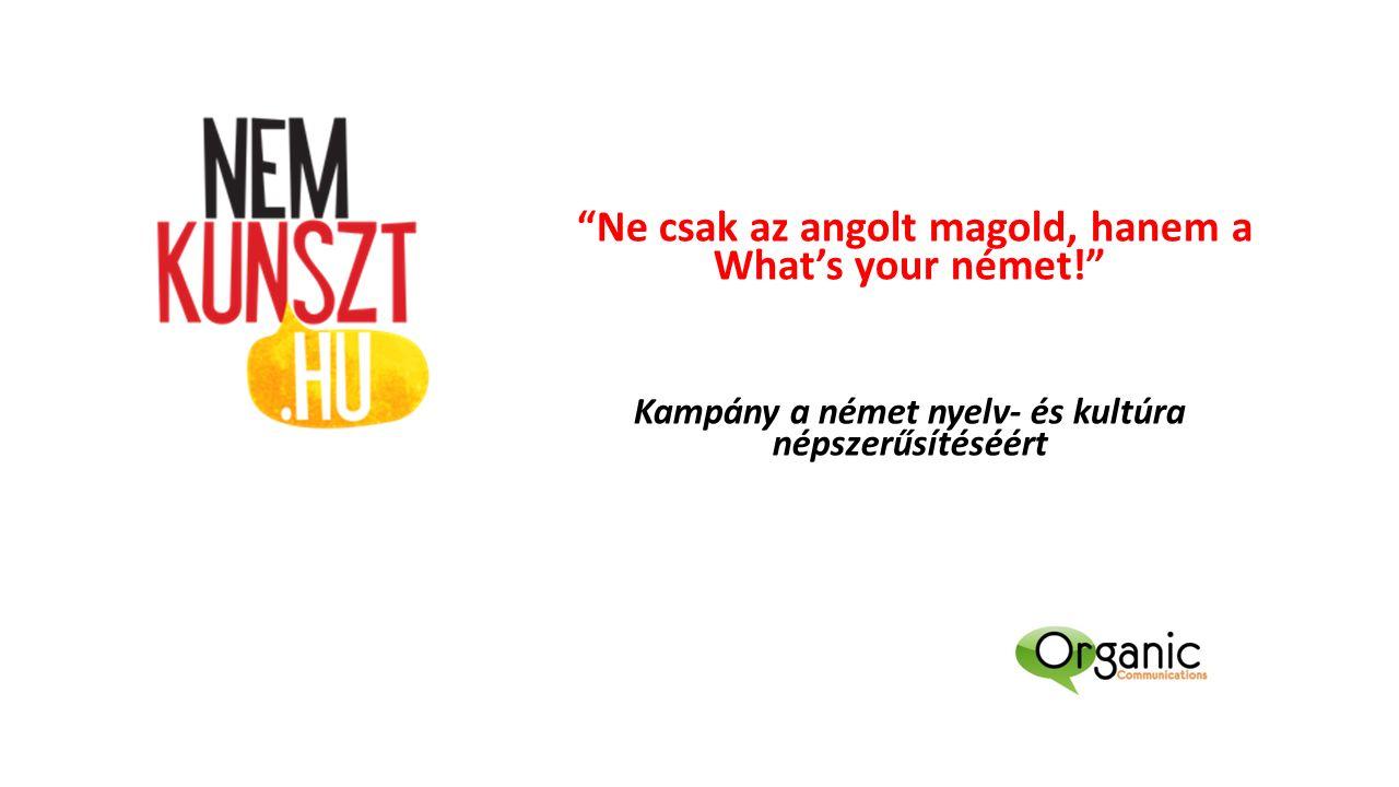 Ne csak az angolt magold, hanem a What's your német! Kampány a német nyelv- és kultúra népszerűsítéséért