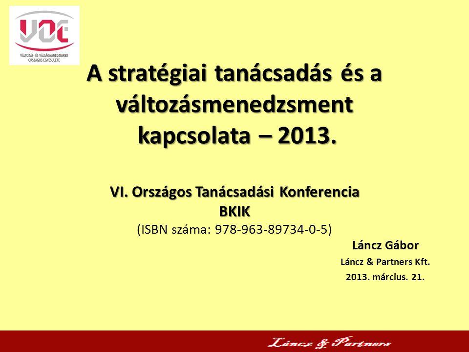 A stratégiai tanácsadás és a változásmenedzsment kapcsolata – 2013.