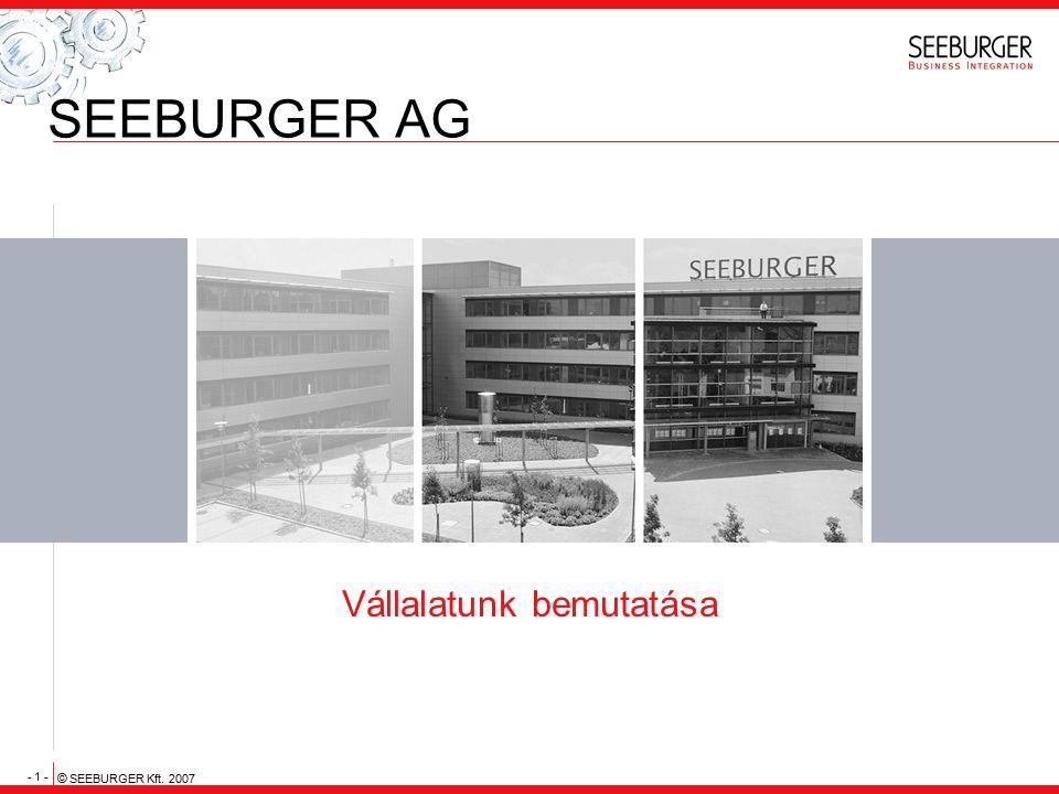- 1 - © SEEBURGER Kft. 2007 SEEBURGER AG Vállalatunk bemutatása
