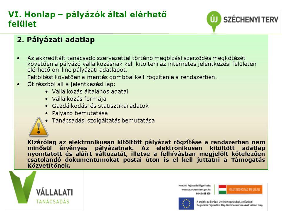VI. Honlap – pályázók által elérhető felület 2. Pályázati adatlap Az akkreditált tanácsadó szervezettel történő megbízási szerződés megkötését követőe