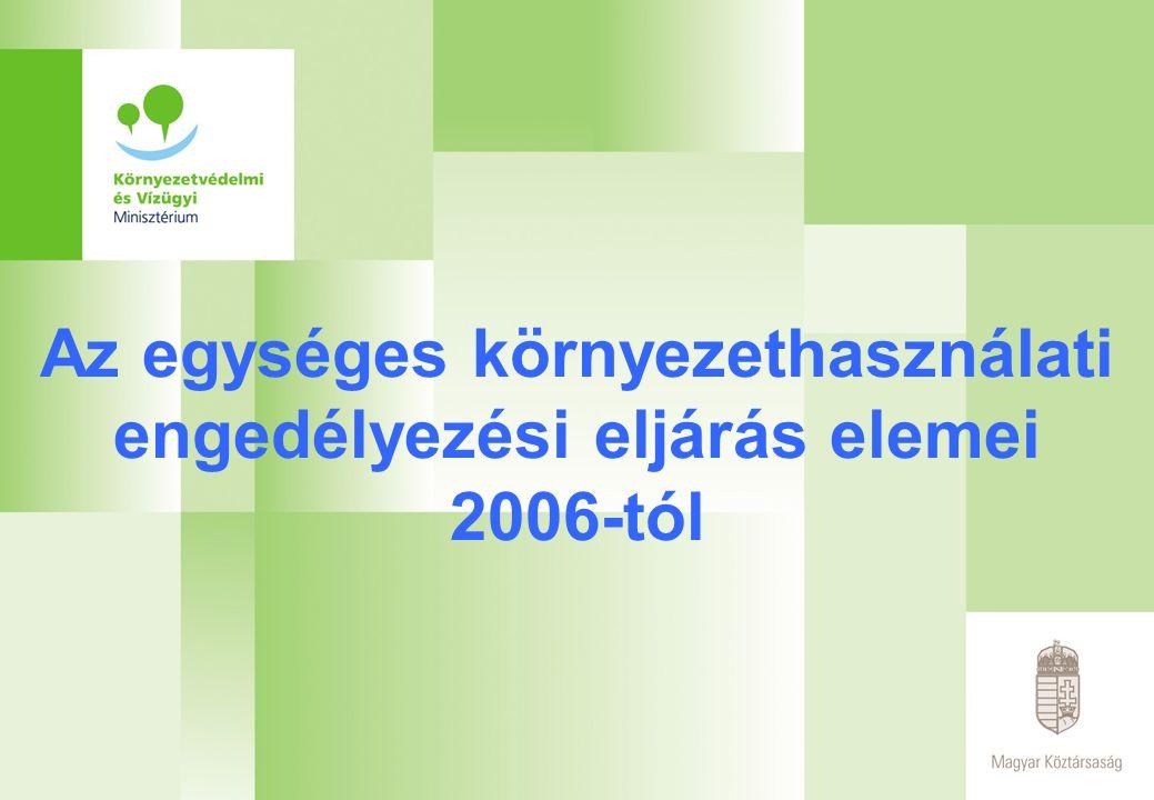 Az egységes környezethasználati engedélyezési eljárás elemei 2006-tól