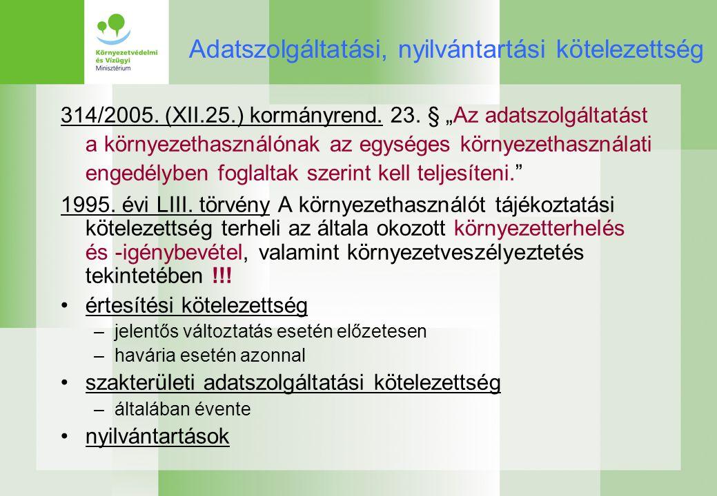 Adatszolgáltatási, nyilvántartási kötelezettség 314/2005.