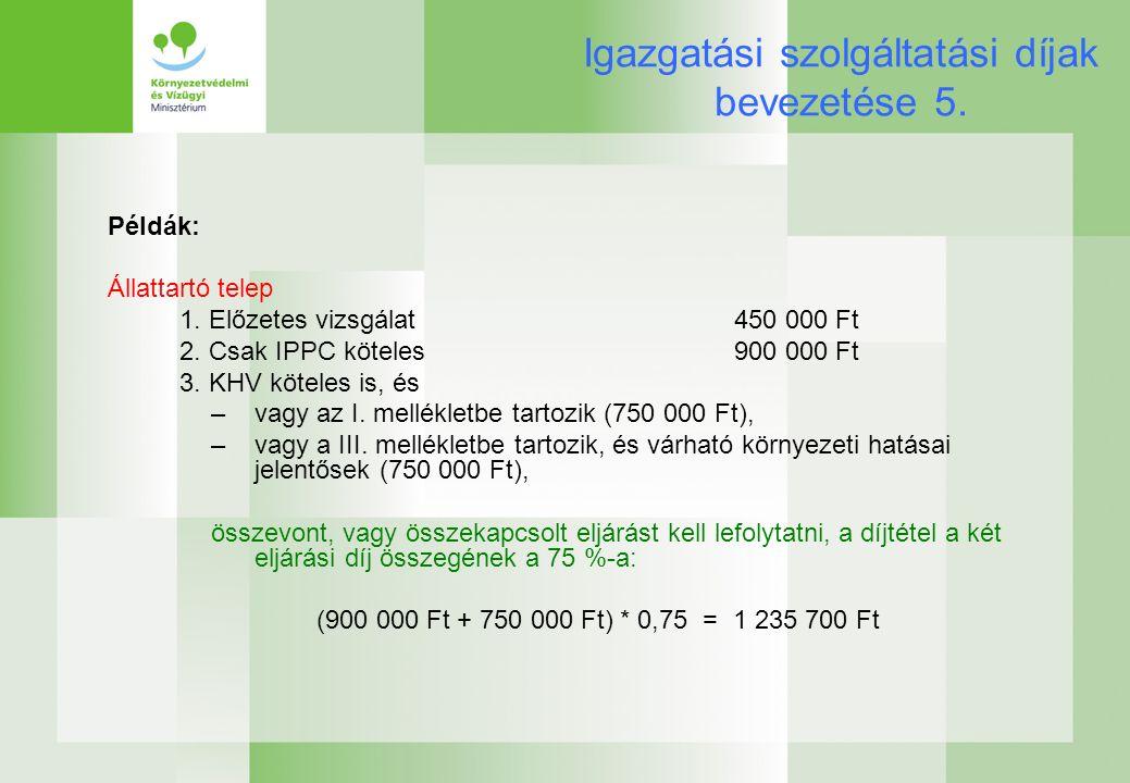 Igazgatási szolgáltatási díjak bevezetése 5. Példák: Állattartó telep 1.