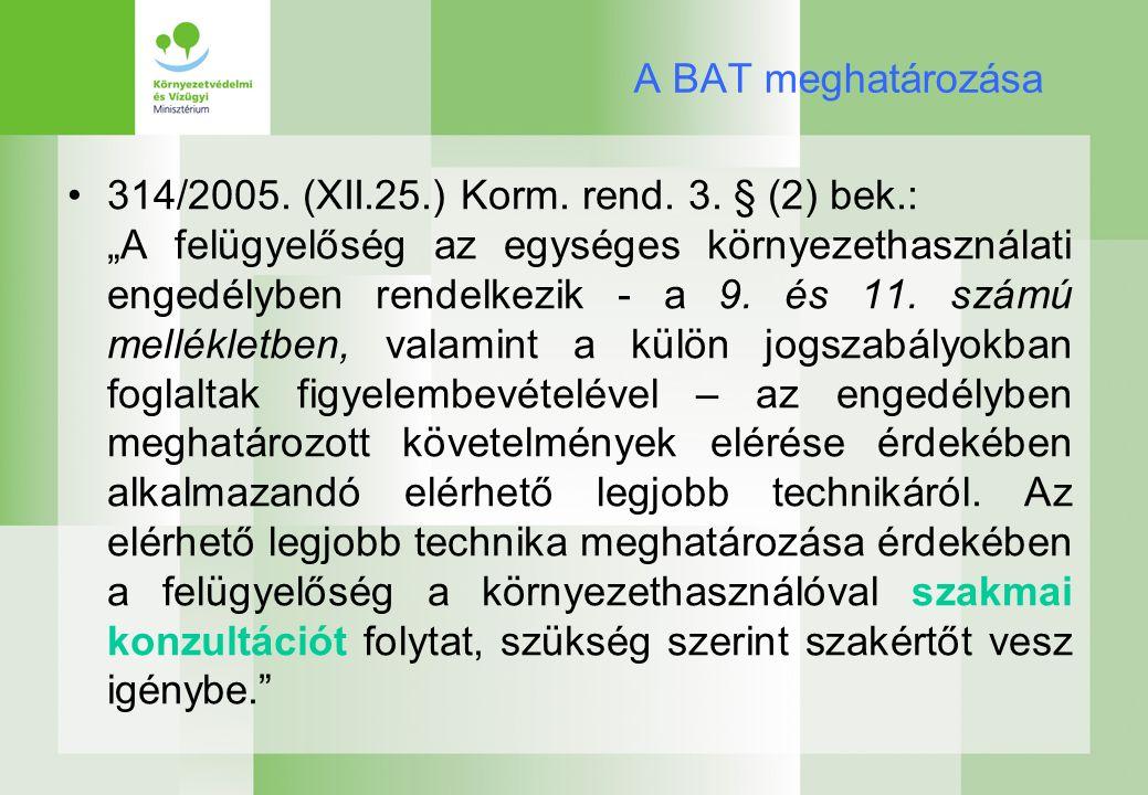A BAT meghatározása 314/2005. (XII.25.) Korm. rend.