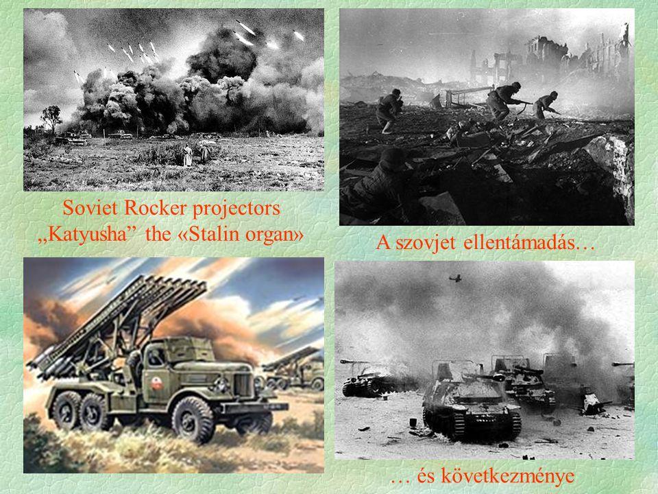 """A szovjet ellentámadás… … és következménye Soviet Rocker projectors """"Katyusha the «Stalin organ»"""