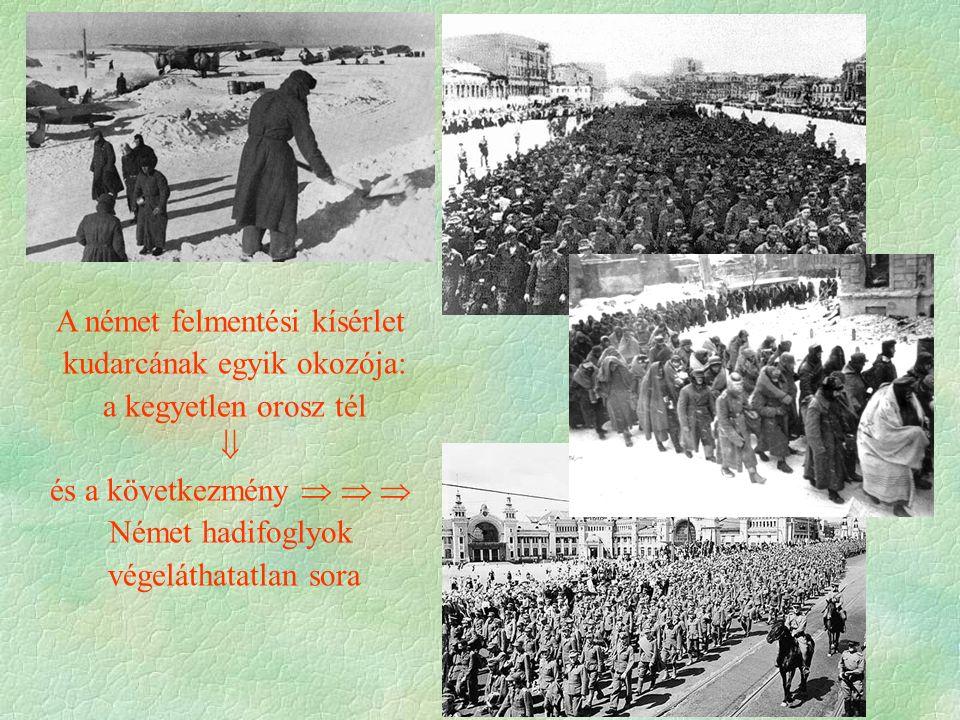 A német felmentési kísérlet kudarcának egyik okozója: a kegyetlen orosz tél  és a következmény    Német hadifoglyok végeláthatatlan sora