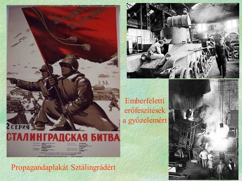 Propagandaplakát Sztálingrádért Emberfeletti erőfeszítések a győzelemért