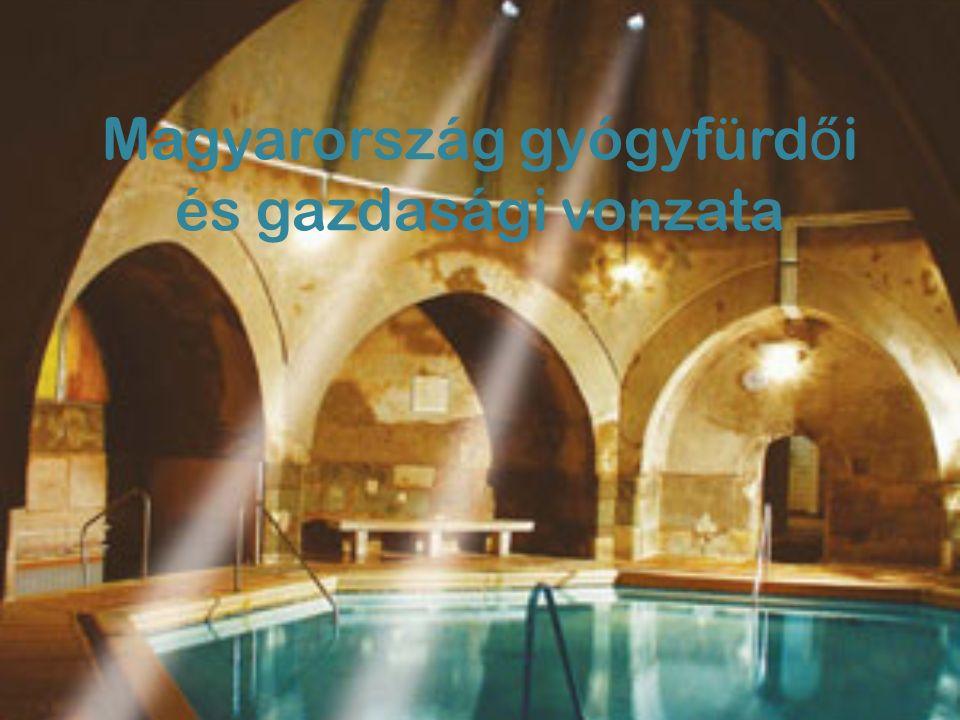 Magyarország gyógyfürd ő i és gazdasági vonzata