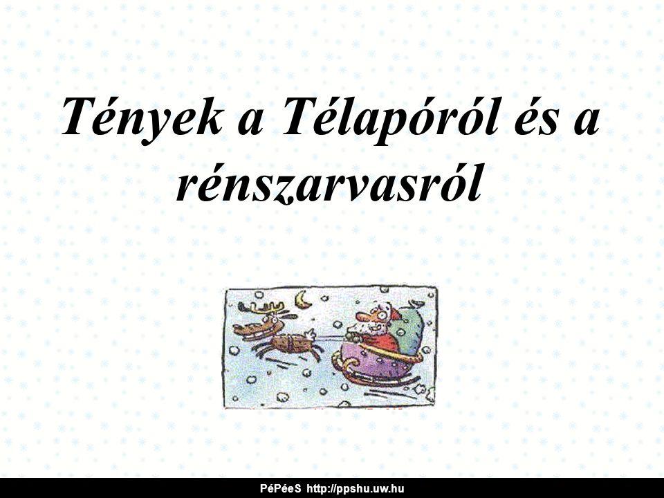 Tények a Télapóról és a rénszarvasról PéPéeS http://ppshu.uw.hu