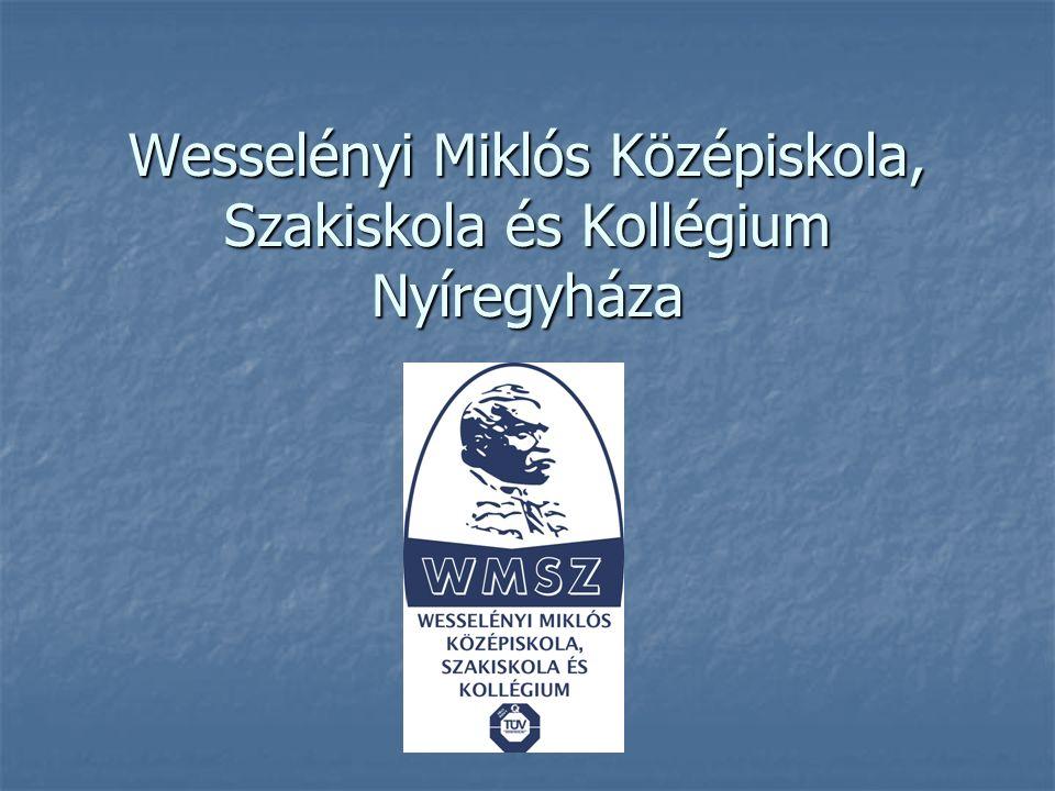 Wesselényi Miklós Középiskola, Szakiskola és Kollégium Nyíregyháza
