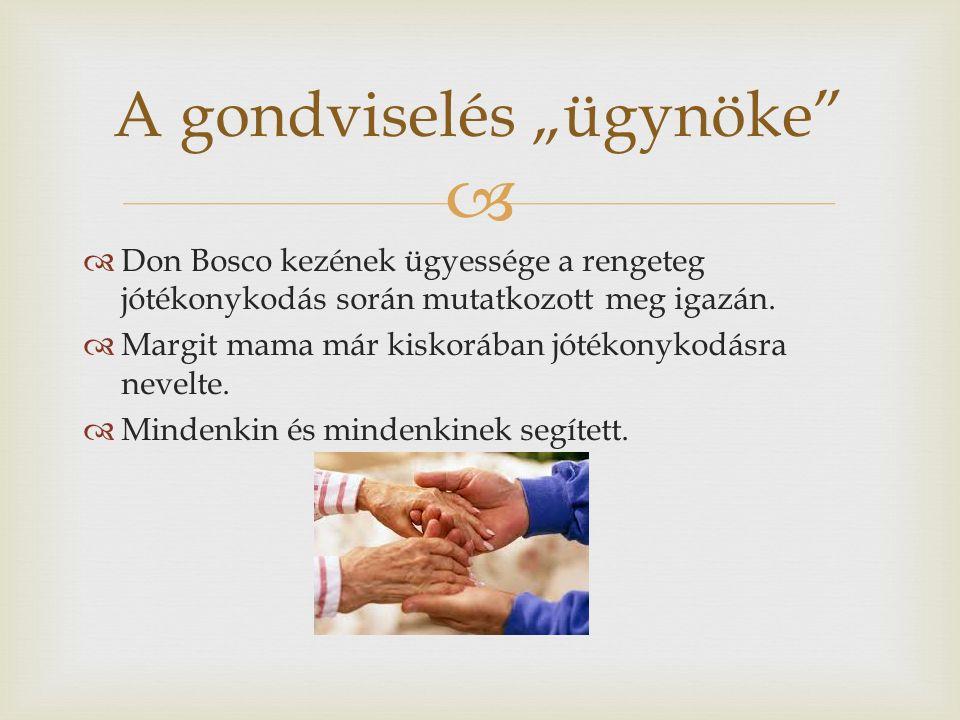  Don Bosco kezének ügyessége a rengeteg jótékonykodás során mutatkozott meg igazán.