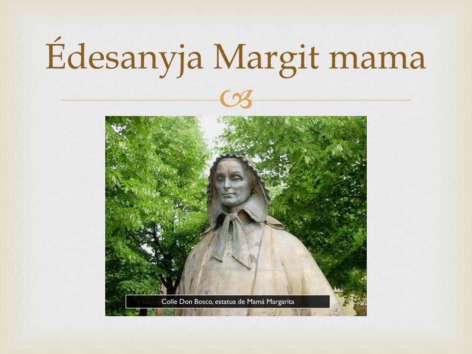  Édesanyja Margit mama