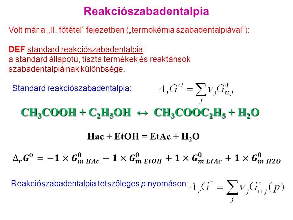 2) Van egy állandó nyomású és hőmérsékletű elegyünk, ebbe a j-edik anyag dn j mólját juttatjuk.