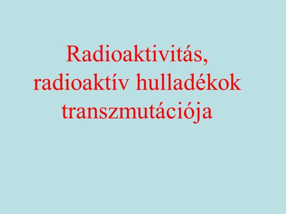 Radioaktivitás, radioaktív hulladékok transzmutációja