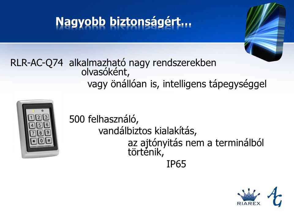 RLR-AC-Q74 alkalmazható nagy rendszerekben olvasóként, vagy önállóan is, intelligens tápegységgel 500 felhasználó, vandálbiztos kialakítás, az ajtónyitás nem a terminálból történik, IP65