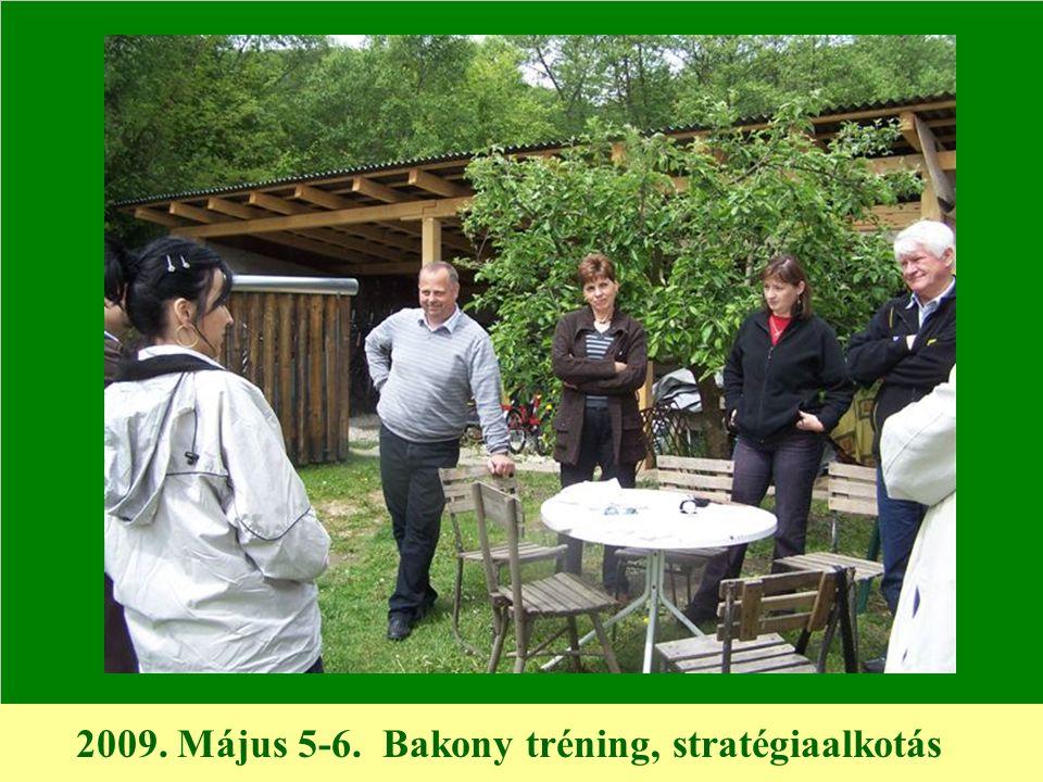 2009. Május 5-6. Bakony tréning, stratégiaalkotás