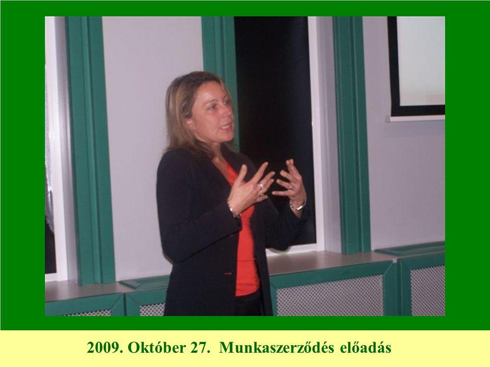 2009. Október 27. Munkaszerződés előadás