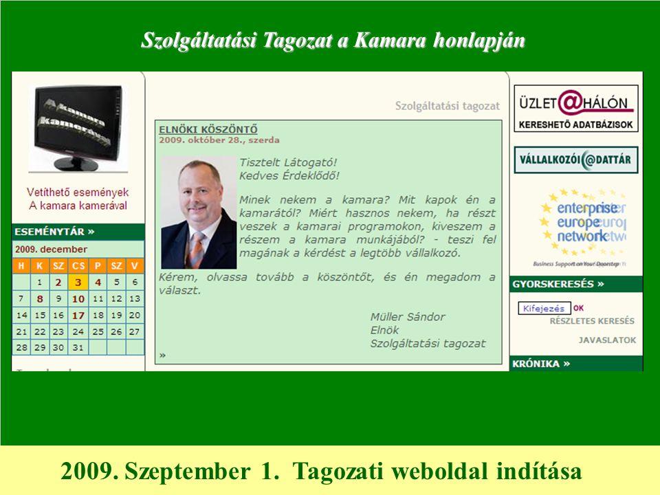 2009. Szeptember 1. Tagozati weboldal indítása Szolgáltatási Tagozat a Kamara honlapján