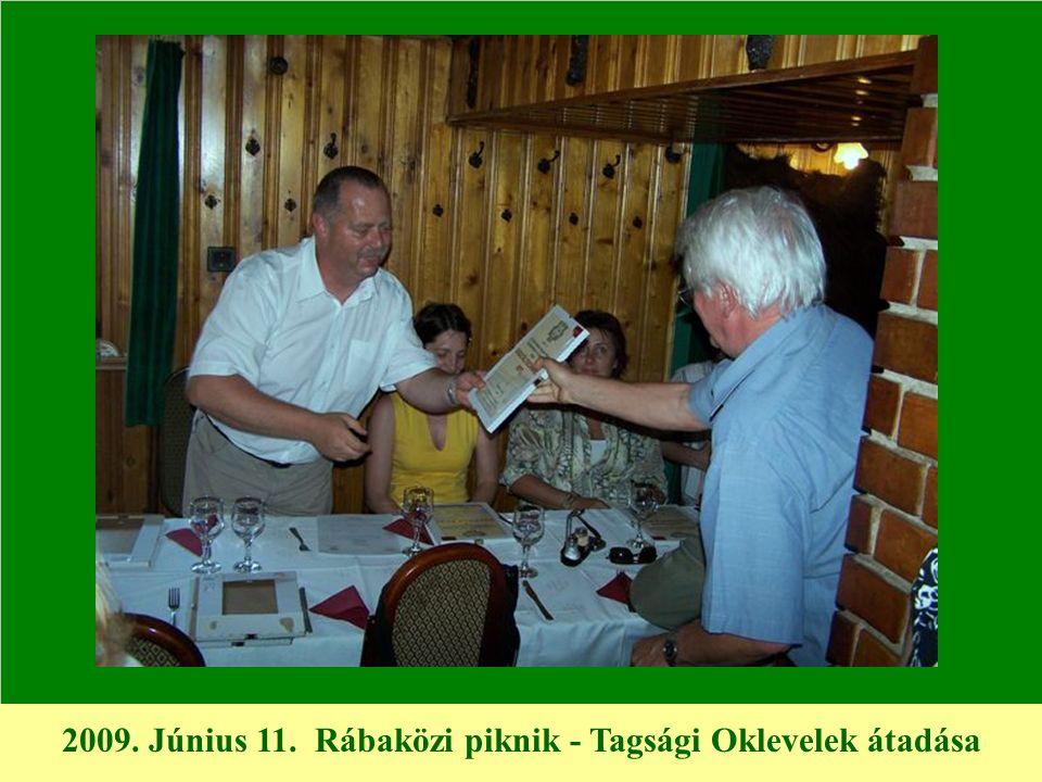 2009. Június 11. Rábaközi piknik - Tagsági Oklevelek átadása