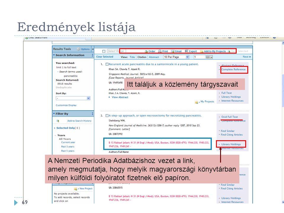 Eredmények listája Itt találjuk a közlemény tárgyszavait A Nemzeti Periodika Adatbázishoz vezet a link, amely megmutatja, hogy melyik magyarországi könyvtárban milyen külföldi folyóiratot fizetnek elő papíron.