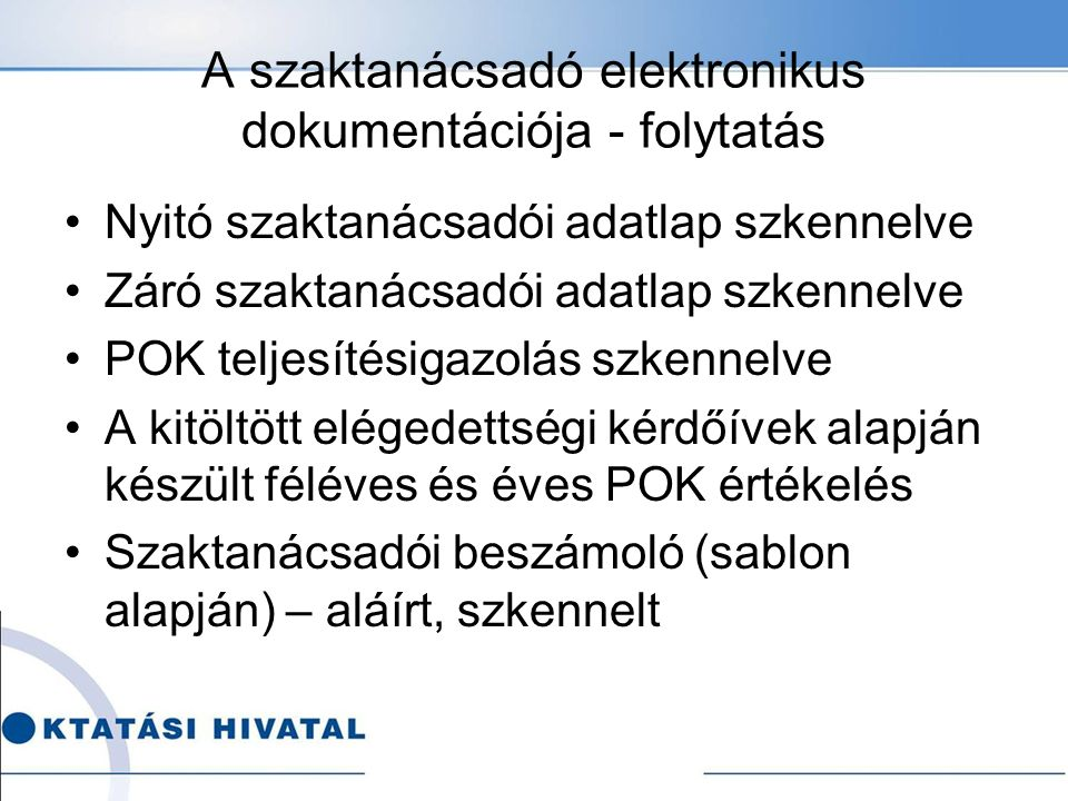 Átmeneti dokumentumok/határnapok Az új dokumentáció használatának kezdőnapja: 2016.02.10.