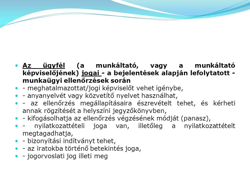 Hatáskör: 1996.évi LXXV. törvény a munkaügyi ellenőrzésről Illetékesség: 323/2011.