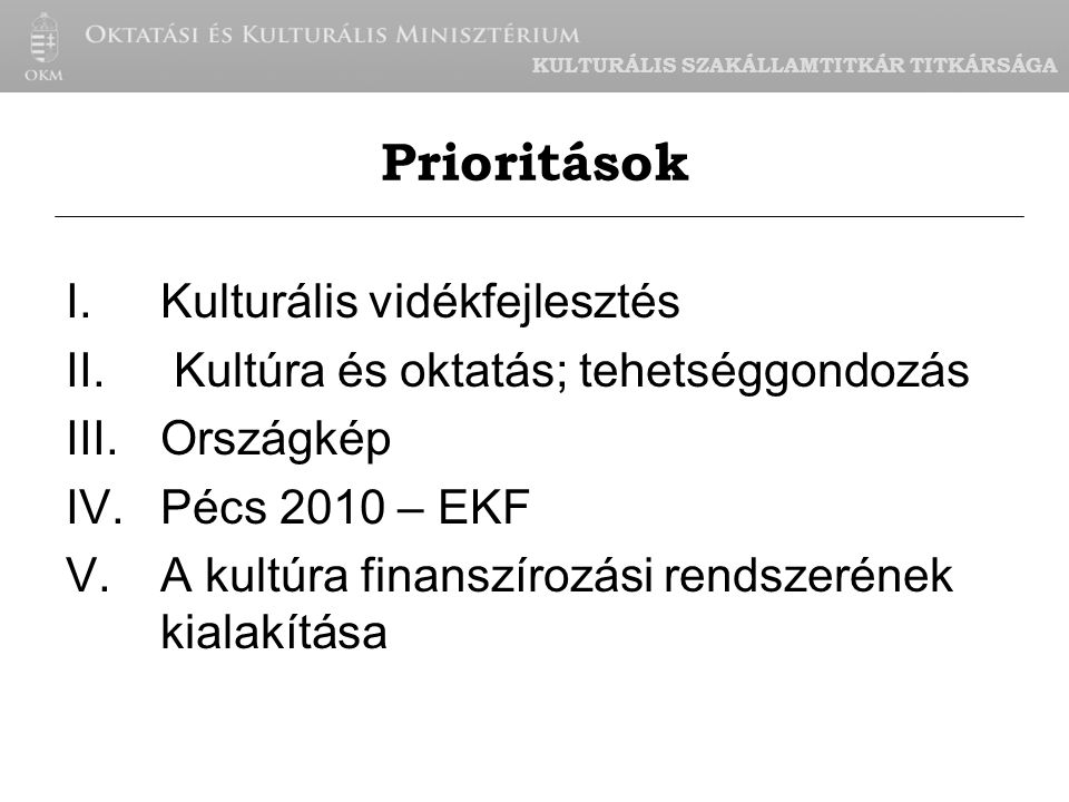 KULTURÁLIS SZAKÁLLAMTITKÁR TITKÁRSÁGA I.Kulturális vidékfejlesztés II.