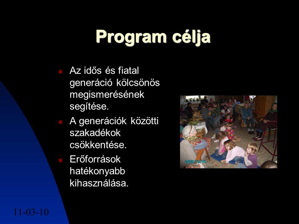11-03-102 Program célja Az idős és fiatal generáció kölcsönös megismerésének segítése. A generációk közötti szakadékok csökkentése. Erőforrások hatéko