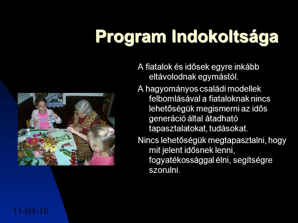 11-03-104 Program Indokoltsága A fiatalok és idősek egyre inkább eltávolodnak egymástól. A hagyományos családi modellek felbomlásával a fiataloknak ni