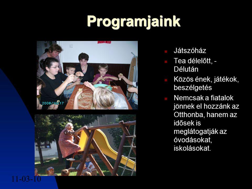 11-03-106 Programjaink Játszóház Tea délelőtt, - Délután Közös ének, játékok, beszélgetés Nemcsak a fiatalok jönnek el hozzánk az Otthonba, hanem az i