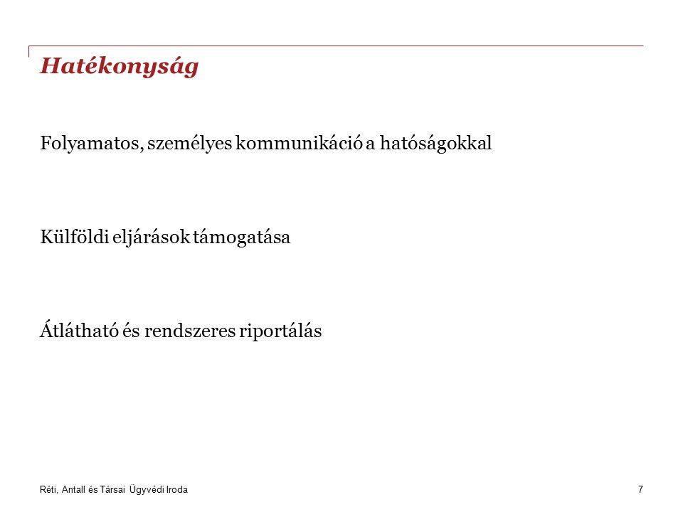Réti, Antall és Társai Ügyvédi Iroda Tapasztalat és háttér Magas szintű nyelvtudás Megfelelő létszám Budapesten és vidéken Határon átnyúló ügyek Nemzetközi háttérrel 8