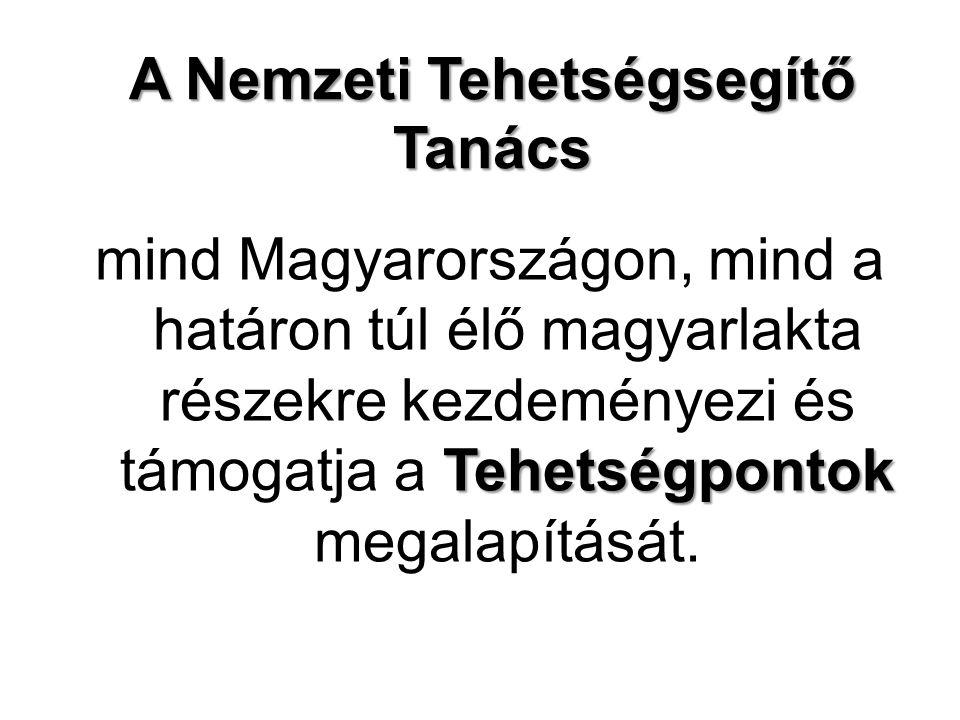 A Nemzeti Tehetségsegítő Tanács Tehetségpontok mind Magyarországon, mind a határon túl élő magyarlakta részekre kezdeményezi és támogatja a Tehetségpontok megalapítását.