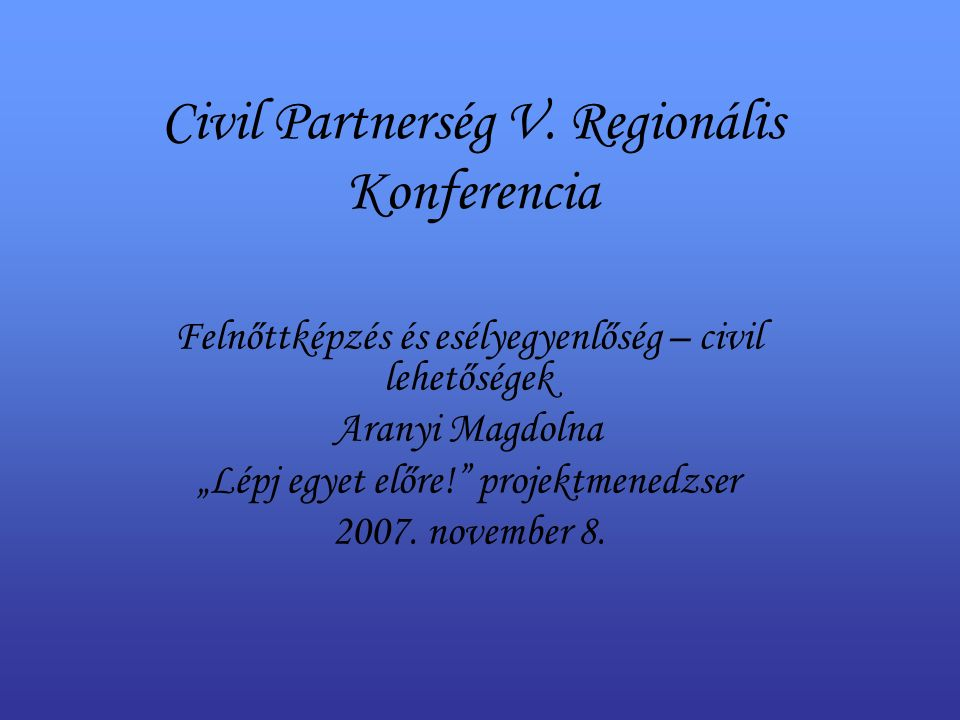 Civil Partnerség V.