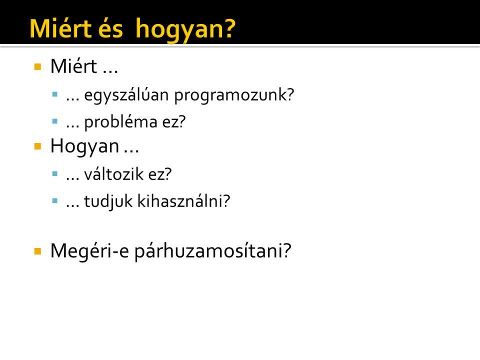  Descartes: (x,y,z)  Homogén: [X,Y,Z,w] = [xw,yw,zw,w]  Miért jó.