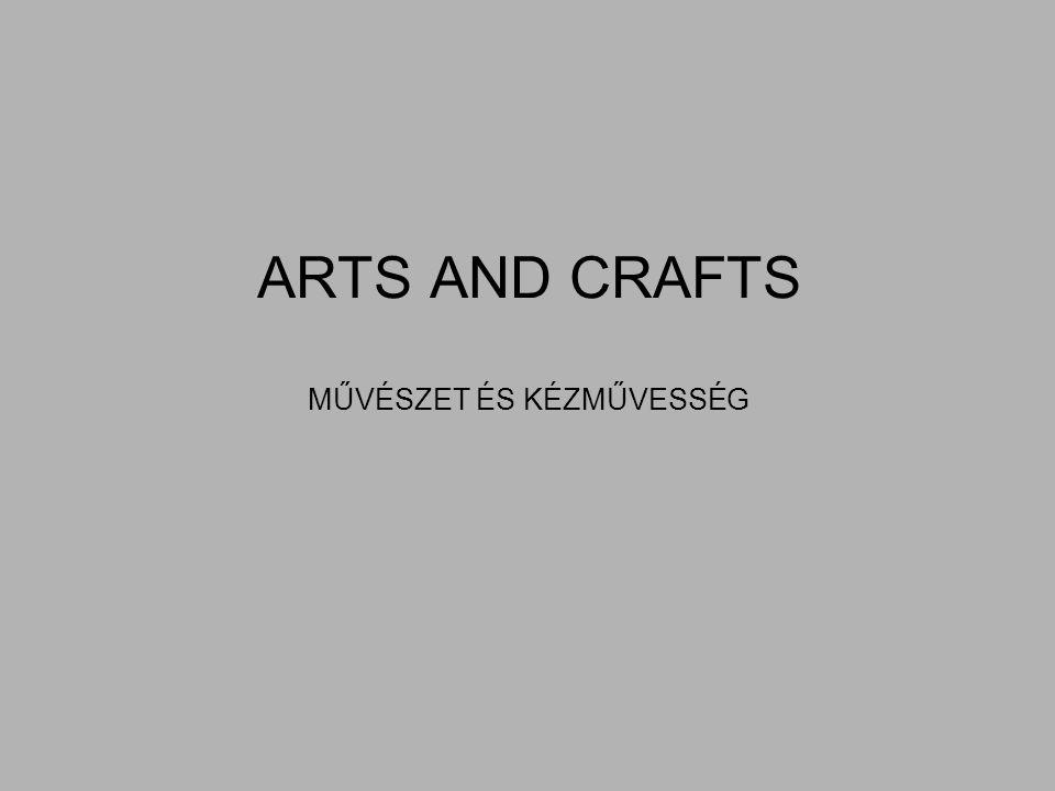 ARTS AND CRAFTS MŰVÉSZET ÉS KÉZMŰVESSÉG