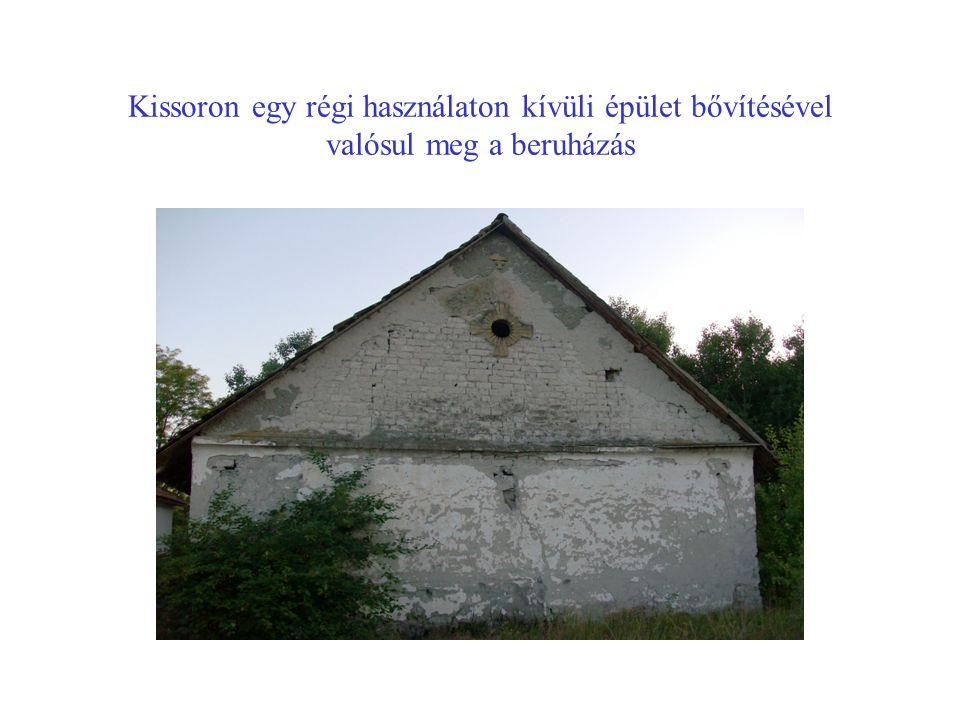 Kissoron egy régi használaton kívüli épület bővítésével valósul meg a beruházás