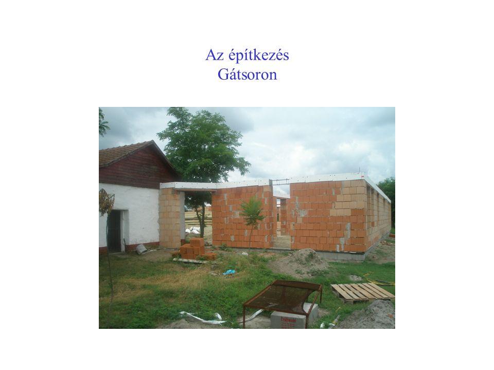 Az építkezés Gátsoron