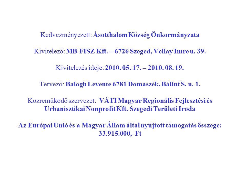 Kedvezményezett: Ásotthalom Község Önkormányzata Kivitelező: MB-FISZ Kft.