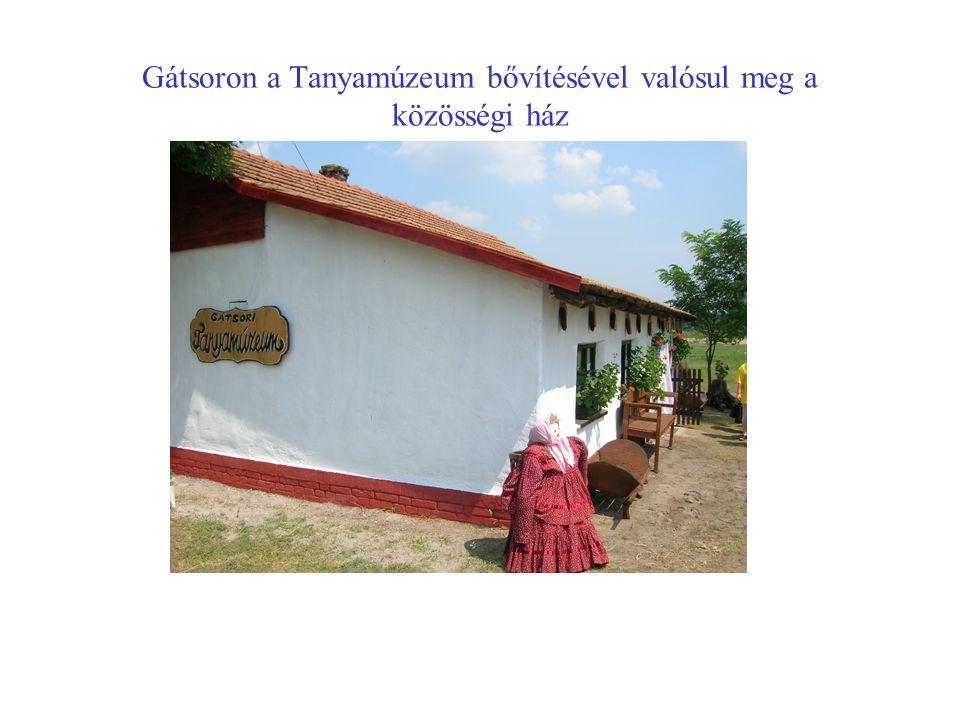 Gátsoron a Tanyamúzeum bővítésével valósul meg a közösségi ház