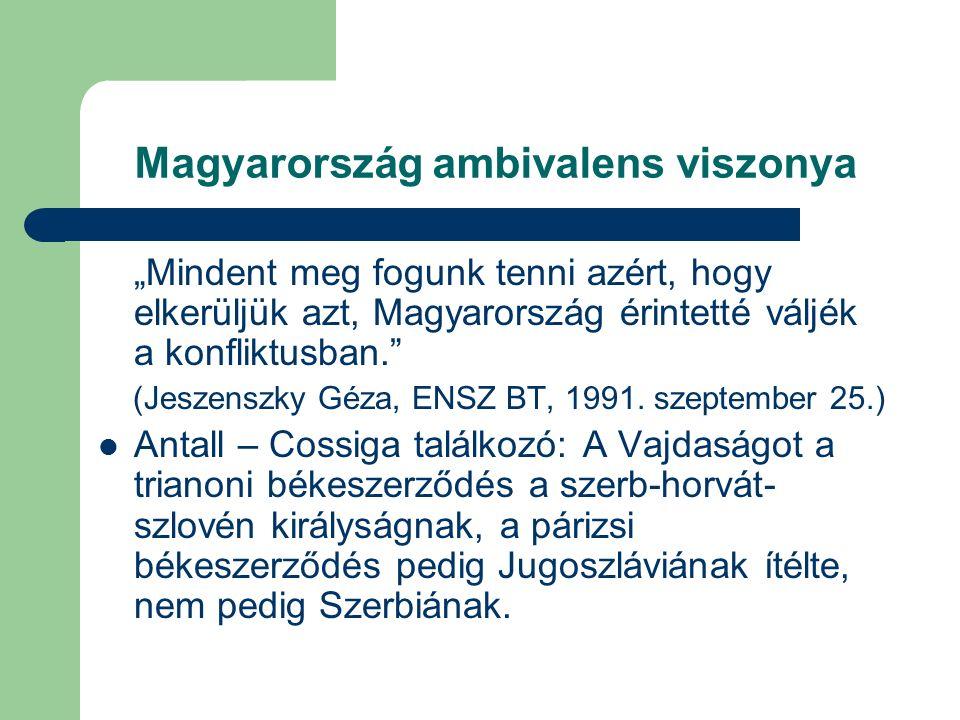 """Magyarország ambivalens viszonya """"Mindent meg fogunk tenni azért, hogy elkerüljük azt, Magyarország érintetté váljék a konfliktusban. (Jeszenszky Géza, ENSZ BT, 1991."""