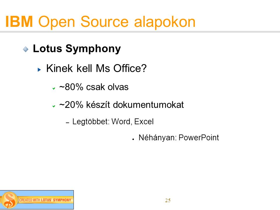 25 IBM Open Source alapokon Lotus Symphony Kinek kell Ms Office.